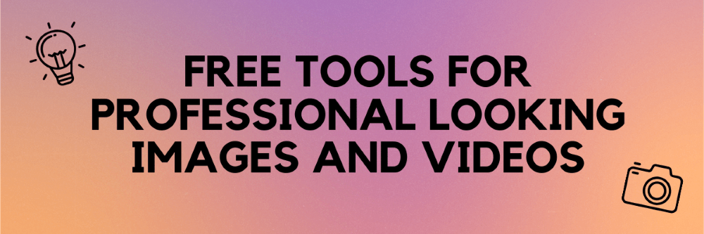 Free tools for professional looking images and videos