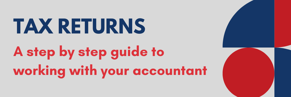 Tax returns - a step by step guide to working with your accountant