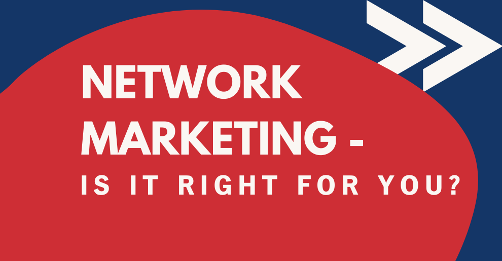 Network Marketing - is it for you?